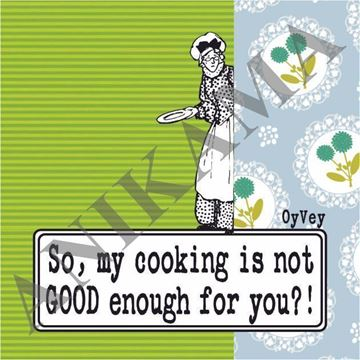 תמונה של So my cooking isn't good enough for you Magnet