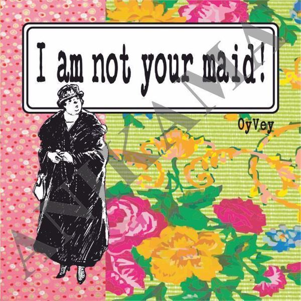 תמונה של I am not your maid Magnet