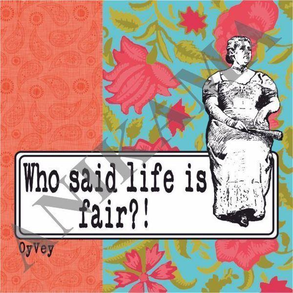 תמונה של Who said life is fair Magnet