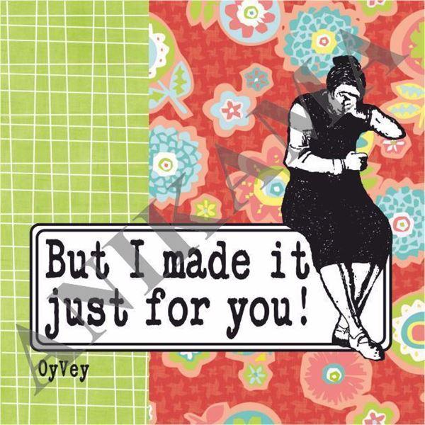 תמונה של But I made it just for you Magnet