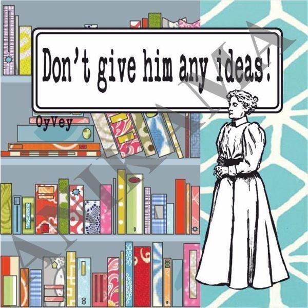 תמונה של Don't give him any ideas Magnet