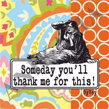 תמונה של Someday you'll thank me for this Magnet