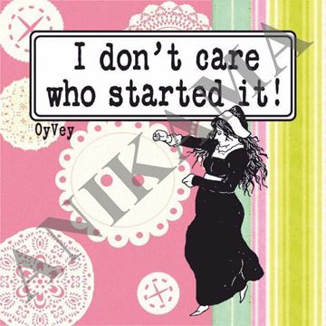 תמונה של I don't care who started it Magnet