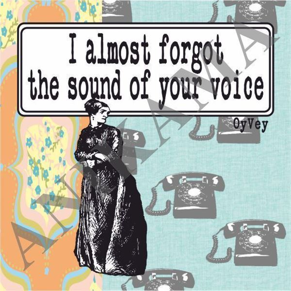 תמונה של I almost forgot the sound of your voice Magnet