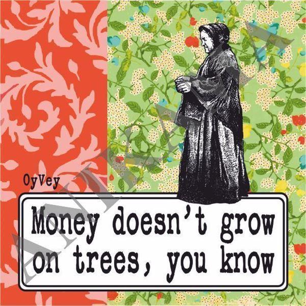 תמונה של Money doesn't grow on trees you know Magnet