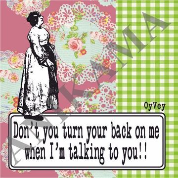 תמונה של Don't you turn your back on me when I'm talking to you Magnet