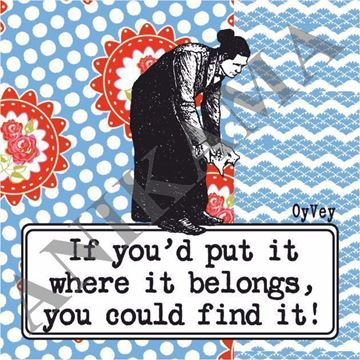 תמונה של If you'd put it where it belongs you could find it Magnet