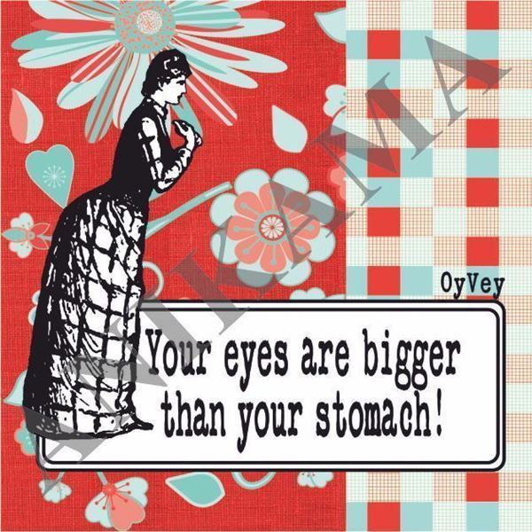 תמונה של Your eyes are bigger than your stomach Magnet
