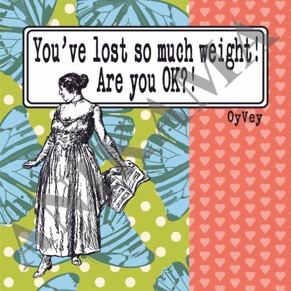 תמונה של You've lost so much weight are you ok Magnet