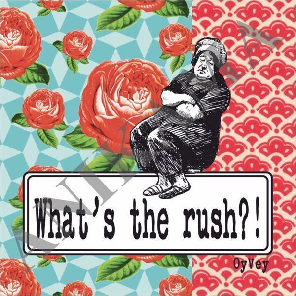 תמונה של What's the rush Magnet