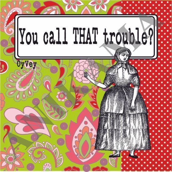 תמונה של You call that trouble Magnet