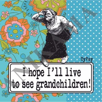 תמונה של I hope I'll live to see grandchildren Magnet