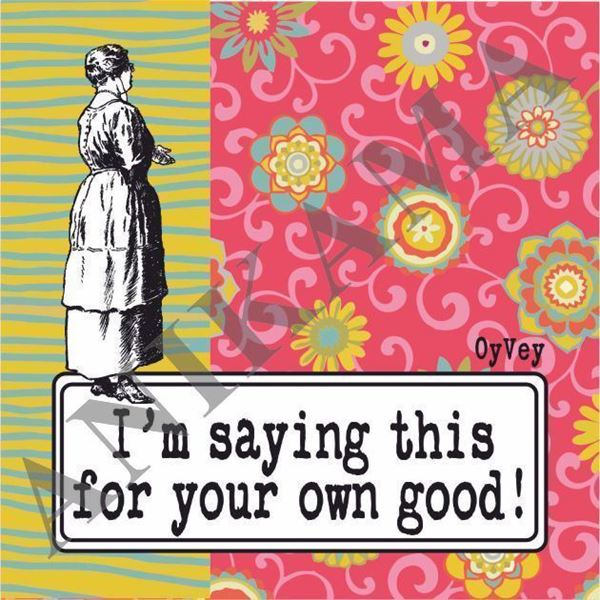 תמונה של I'm saying this for your own good Magnet