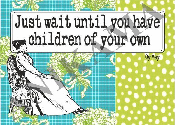 תמונה של Just wait until you have children of your own Placemat