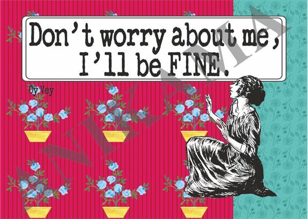 תמונה של Don't worry about me I'll be fine Placemat