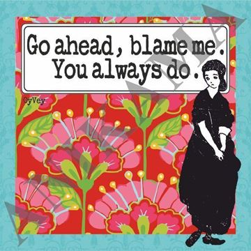 תמונה של Go ahead blame me you always do Women t shirt