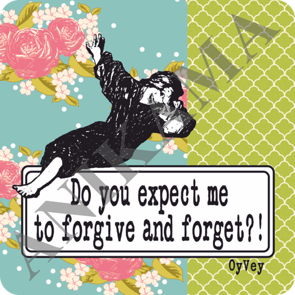 תמונה של Do you expect me to forgive and forget Magnet