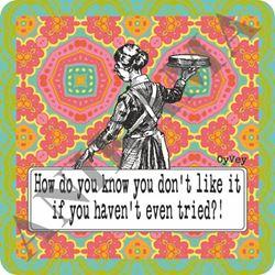 תמונה של  How Do You Know You Don't Like It If You Haven't Even Tried Trivet