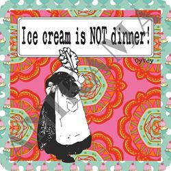 תמונה של Ice Cream Is NOT Dinner Trivet
