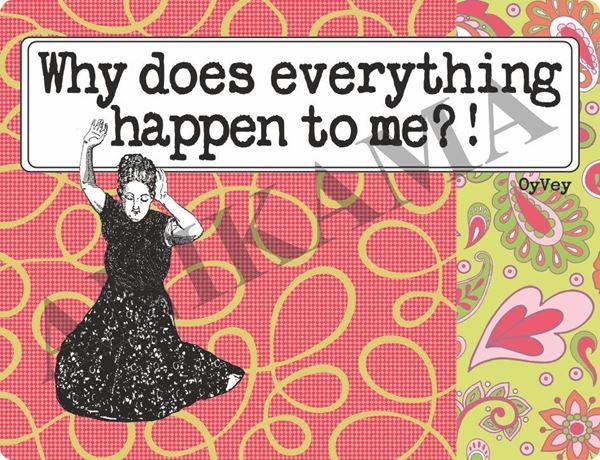 תמונה של Why does everything happen to me Placemat